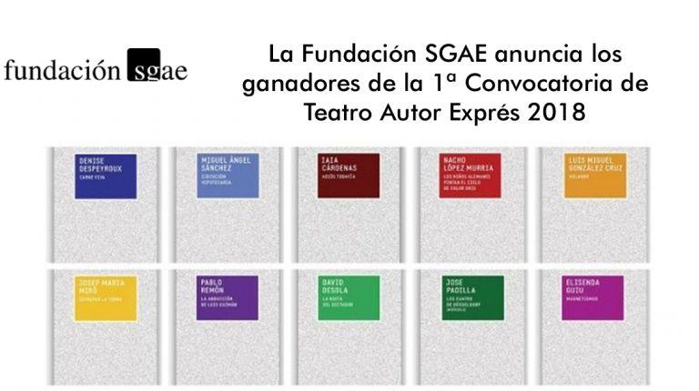 La Fundación SGAE anuncia los ganadores de la 1ª Convocatoria de Teatro Autor Exprés 2018