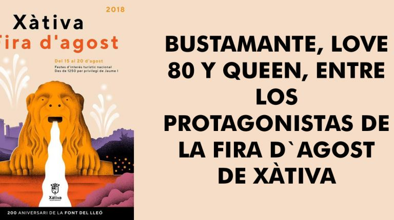 BUSTAMANTE, LOVE 80 Y QUEEN, ENTRE LOS PROTAGONISTAS DE LA FIRA D`AGOST DE XÀTIVA