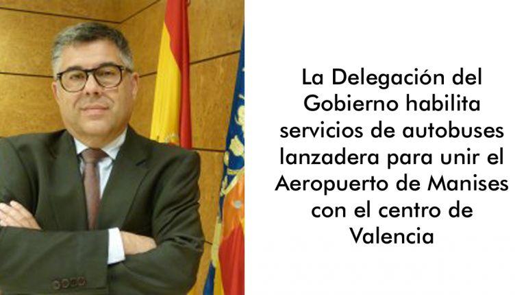 La Delegación del Gobierno habilita servicios de autobuses lanzadera para unir el Aeropuerto de Manises con el centro de Valencia
